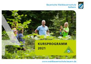 Waldbauernschule Kelheim Kursprogramm 2021